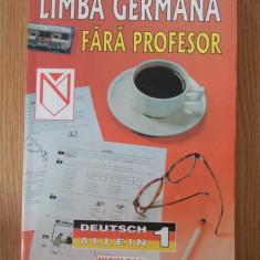 LIMBA GERMANA FARA PROFESOR KRISTINE LAZAR- VOL I, INSTITUTUL GOETHE - Curs Limba Germana Altele