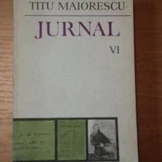 JURNAL-TITU MAIORESCU VOL VI BUCURESTI 1986 - Roman