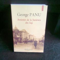 AMINTIRI DE LA JUNIMEA DIN IASI - GEORGE PANU - Istorie