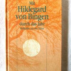 Mit Hildegard von Bingen durch das Jahr. Heilkrafte aus der Natur, 1997 - Carte tratamente naturiste