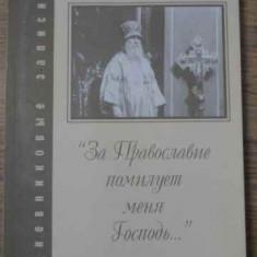 Pentru Ortodoxie Ma Va Milui Pe Mine Dumnezeu. Jurnal (in Lb. - Mitropolitul Veniamin Fedcenkov, 396522 - Carti ortodoxe