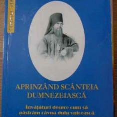 Aprinzand Scanteia Dumnezeiasca Invataturi Despre Cum Sa Past - Sfantul Teofan Zavoratul, 396659 - Carti ortodoxe