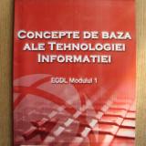 Modulele 1, 2, 3, 5, 7 - TEHNOLOGIA INFORMATIEI - Colectia ECDL de Baza