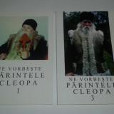 NE VORBESTE PARINTELE CLEOPA Vol.1 si 3 - Carti Crestinism