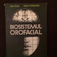 Liviu Grosu * Felicia Prelipceanu - Biosistemul Orofacial