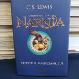 C.S. LEWIS - CRONICILE DIN NARNIA * VOL.1 : NEPOTUL MAGICIANULUI - 2015 - Carte de povesti