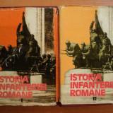 ISTORIA INFANTERIEI ROMANE, VOL I, II de GHEORGHE ROMANESCU, GHEORGHE TUDOR ... 1985 - Istorie