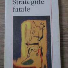 Strategiile Fatale - Jean Baudrillard, 396655 - Filosofie