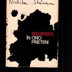 Nichita Stanescu - Belgradul in cinci prieteni, editie princeps, 1972 - Carte Editie princeps