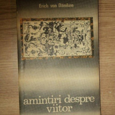 AMINTIRI DESPRE VIITOR de ERICH VON DANIKEN, 1970 - Carte ezoterism