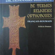 Dictionnaire Bilingue De Termes Religieux Orthodoxes Francais - Felicia Dumas, 396535 - Carti ortodoxe
