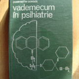 Constantin Gorgos - Vademecum in psihiatrie, Editura Medicala, Bucuresti, 1985