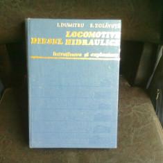 LOCOMOTIVE DIESEL HIDRAULICE. INTRETINERE SI EXPLOATARE - I. DUMITRU