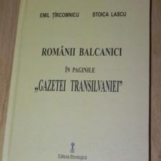 Romanii balcanici in paginile gazetei Transilvania - Stoica Lascu aromani - Carte Istorie