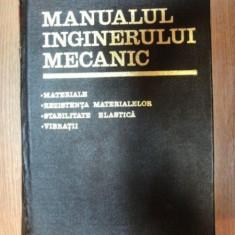 MANUALUL INGINERULUI MECANIC (MATERIALE, REZISTENTA MATERIALELOR, STABILITATE ELASTICA, VIBRATII ) de GH. BUZDUGAN - Carti Mecanica