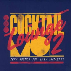 V/A - Cocktail Lounge Vol.2 ( 1 CD ) - Muzica Chillout