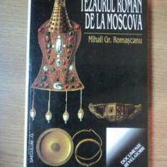 TEZAURUL ROMANESC DE LA MOSCOVA de MIHAIL GR. ROMASCANU, 2000 - Istorie
