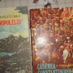 Caderea Constantinopolelui 2 vol./1976/1101pag.- Vintila Corbul - Roman istoric