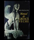 MANUAL DE GREACĂ VECHE - ANA FELICIA ȘTEF - EDITURA HUMANITAS - ANUL 1996