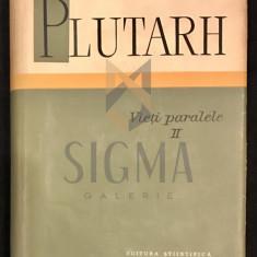 PLUTARH, VIETI PARALELE, VOLUMUL II - VIETI PARALELE, VOLUMUL II, PLUTARH - Istorie
