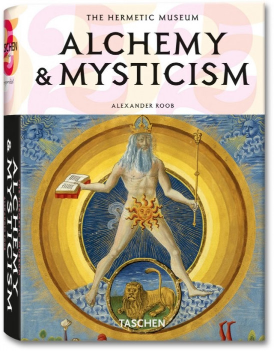 Roob - Alchemy & Mysticism alchimie alchimia magie ocult 1000 ilustratii Taschen