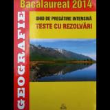 GEOGRAFIE - BACALAUREAT 2014 - GHID DE PREGĂTIRE INTENSIVĂ - TESTE CU REZOLVĂRI