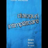 DIALOGURI ÎNTÂMPLĂTOARE DESPRE LUMEA ÎN CARE TRĂIM - VIOREL SĂLĂGEAN - 1987