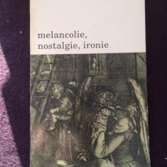 Melancolie, Nostalgie, Ironie - Jean Starobinski - Carte Arhitectura
