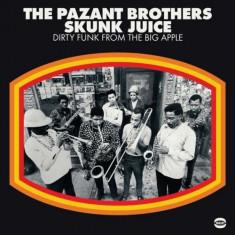 Pazant Brothers - Skunk Juice ( 1 VINYL ) - Muzica R&B