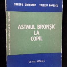Astmul Bronsic La Copil, Dimitrie Dragomir Valeriu Popescu - Carte Pediatrie