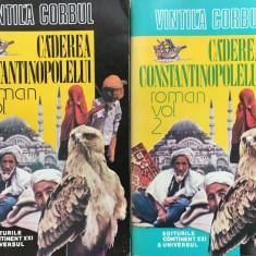 CADEREA CONSTANTINOPOLELUI - Vintila Corbul (2 volume) - Roman