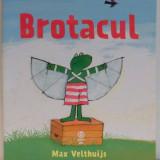 BROTACUL de MAX VELTHUIJS, 2017 - Carte de povesti