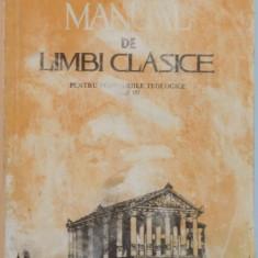 MANUAL DE LIMBI CLASICE PENTRU SEMINARIILE TEOLOGICE, ANUL IV, BUC. 1984