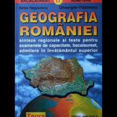 GEOGRAFIA ROMÂNIEI - BACALAUREAT ȘI ADMITERE FACULTATE - BEBE NEGOESCU - TEORA - Teste admitere facultate