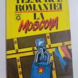 TEZAURUL ROMANIEI LA MOSCOVA, DOCUMENTE 1916 - 1917, 1993 - Istorie