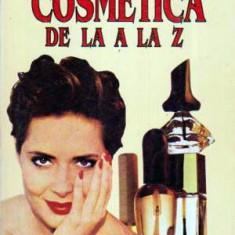 Cosmetica de la A la Z - Autor(i): Ludmila Cosmovici - Carte dezvoltare personala