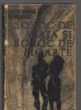 (C7543) SOROC DE VIATA SI SOROC DE MOARTE DE ERICH MARIA REMARQUE