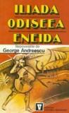 Iliada, Odiseea, Eneida (repovestite de George Andreescu)