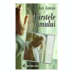 Varstele omului  -  Ion Ianosi