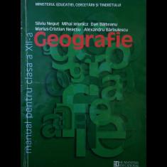 GEOGRAFIE - MANUAL PENTRU CLASA A XII-A - SILVIU NEGUȚ - HUMANITAS - ANUL 2011 - Manual scolar humanitas, Clasa 12