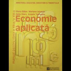 ECONOMIE APLICATĂ - MANUAL PENTRU CLASA A XII-A, A XIII - ELENA BĂLAN, HUMANITAS - Manual scolar humanitas, Clasa 12