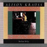 Alison Krauss - Too Late To Cry -Shm-Cd- ( 1 CD ) - Muzica Country