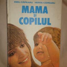 Mama si copilul an 1984/numeroase figuri/447pag- Emil si Herta Capraru - Carte Ghidul mamei