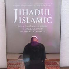 Jihadul islamic. Infrangerea terorii razboiul sfant speranta libertatii - Istorie