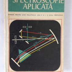 Spectroscopie Aplicata E. Tenescu, N. Vlahovici, Ana Vancu STARE FOARTE BUNA - Carte Fizica