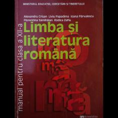 LIMBA ȘI LITERATURA ROMÂNĂ - MANUAL PENTRU CLASA A XII - A. CRIȘAN - 2007 - Manual scolar humanitas, Clasa 12, Humanitas, Romana