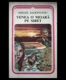 VENEA O MOARĂ PE SIRET - MIHAIL SADOVEANU - EDITURA MINERVA - ANUL 1983, 2017