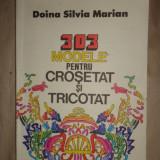 303 modele pentru crosetat si tricotat an 1984 /179pag.+8planse- Silvia Marian