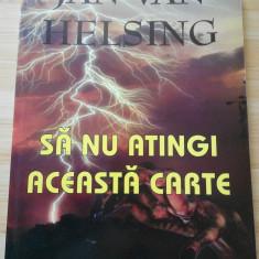 JAN VAN HELSING--SA NU ATINGI ACEASTA CARTE - Carte ezoterism