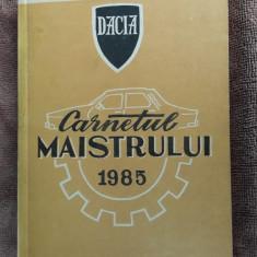 Carnetul Maistrului 1985 INTREPRINDEREA DE AUTOTURISME DACIA . PITESTI - Carte Epoca de aur